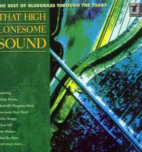 Various That High Lonesome Sound - The Best Of Bluegrass Through The Years  Vinyl