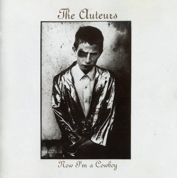 Auteurs (The) Now I'm A Cowboy CD