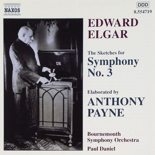 Edward Elgar Elaborated By Anthony Payne, Bournemouth Symphony Orchestra, Paul Daniel The Sketches For Symphony No. 3