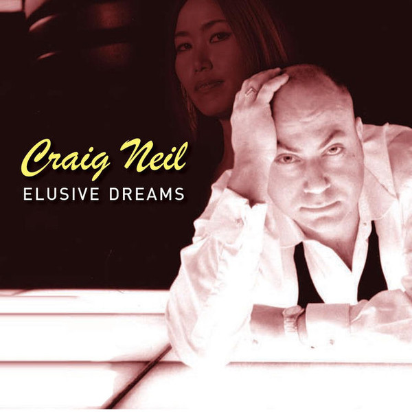 Neil, Craig Elusive Dreams CD