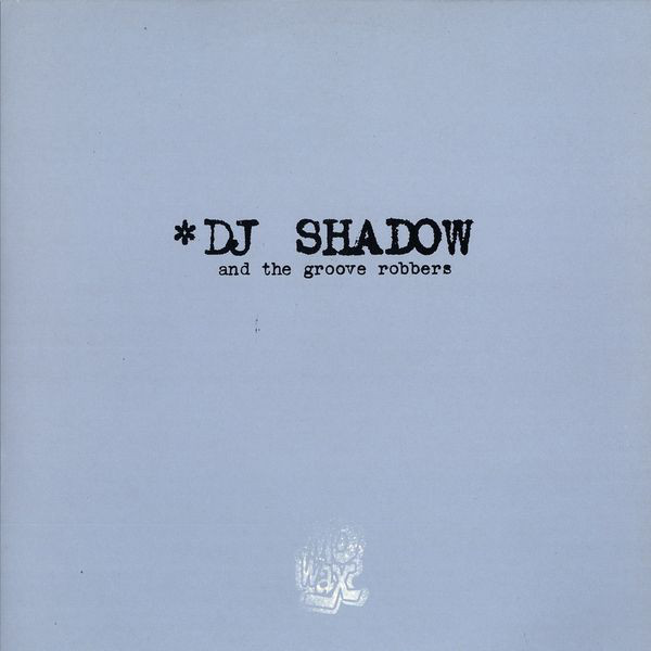DJ Shadow And The Groove Robbers In/Flux / Hindsight