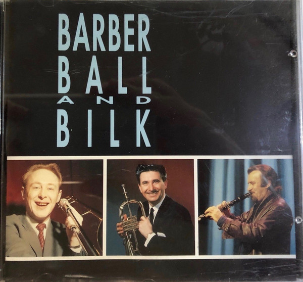 Chris Barber, Kenny Ball & Acker Bilk Barber, Ball & Bilk