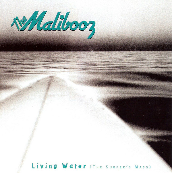 The Malibooz Living Water (The Surfer's Mass)