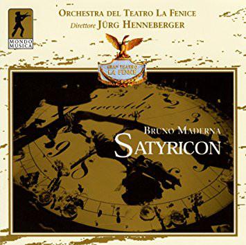 Maderna - Orchestra Del Teatro La Fenice, Jurg Henneberger Satyricon