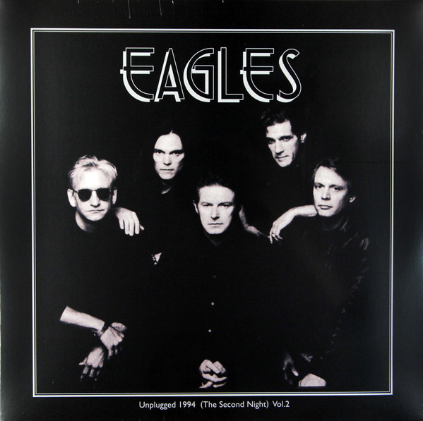 Eagles Unplugged 1994 (The Second Night) Vol.2 Vinyl