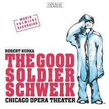 Kurka – Chicago Opera Theater The Good Soldier Schweik