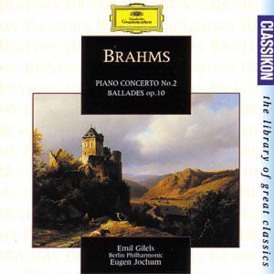 Brahms - Emil Gilels, Berliner Philharmoniker, Eugen Jochum Piano Concerto No.2 / Ballades Op.10