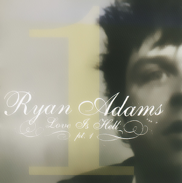 Adams, Ryan Love Is Hell Pt. 1 CD
