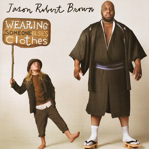 Brown, Jason Robert Wearing Someone Else's Clothes