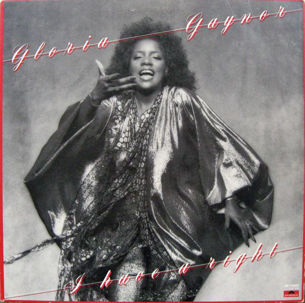 Gaynor, Gloria I Have A Right Vinyl