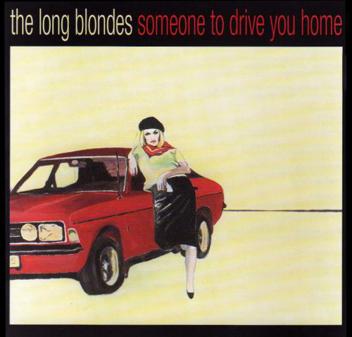 The Long Blondes Someone To Drive You Home