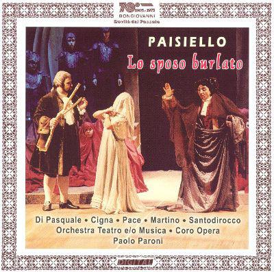Paisiello - Luciano di Pasquale, Patrizia Cigna, Nunzia Santodirocco, Margherita Pace, Vito Martino, Orchestra Teatro e/o Musica, Coro Opera, Paolo Paroni Lo Sposo Burlato CD
