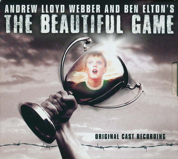 Andrew Lloyd Webber And Ben Elton The Beautiful Game - Original Cast Recording CD