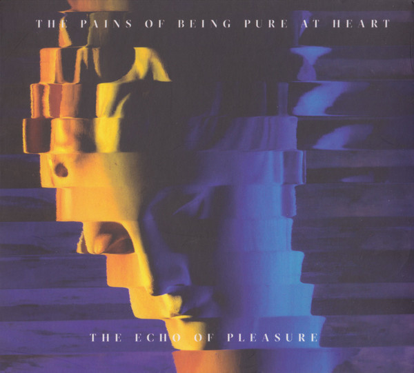 (The) Pains of Being Pure at Heart The Echo of Pleasure