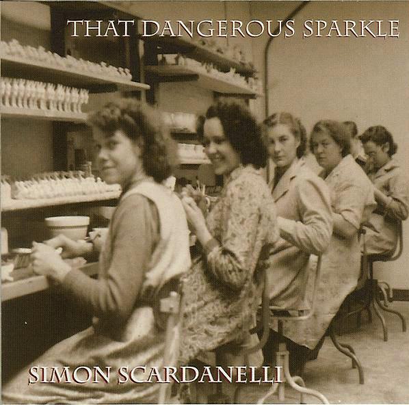 Scardanelli, Simon That Dangerous Sparkle CD