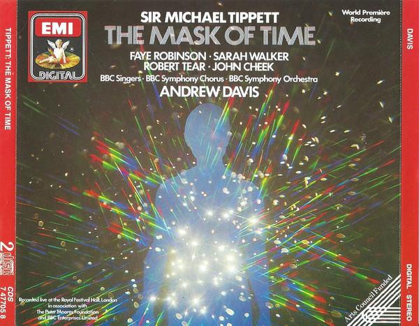 Tippett - Faye Robinson, Sarah Walker, Robert Tear, John Cheek, BBC Singers, BBC Symphony Chorus, BBC Symphony Orchestra, Andrew Davis The Mask Of Time