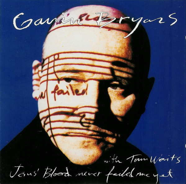 Gavin Bryars with Tom Waits Jesus' Blood Never Failed Me Yet CD
