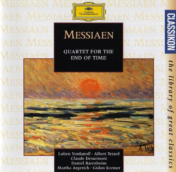 Messiaen - Yordanoff, Tetard, Desurmont, Barenboim, Argerich, Kremer Quartet For The End Of Time / Theme And Variations