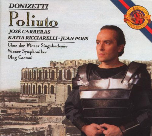 Donizetti - Jose Carreras, Katia Ricciarelli, Juan Pons, Chor der Wiener Singakademie, Wiener Symphoniker, Oleg Caetani Poliuto Vinyl
