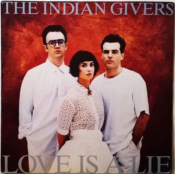Indian Givers (The) Love Is A Lie Vinyl