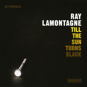 Lamontagne, Ray Till The Sun Turns Black