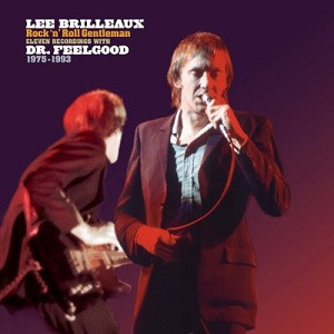 Lee Brilleaux Rock 'N' Roll Gentleman (Eleven recordings with Dr. Feelgood 1975-1993) Vinyl