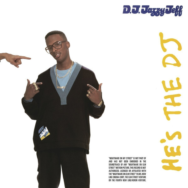 DJ Jazzy Jeff & The Fresh Prince He's The DJ, I'm The Rapper