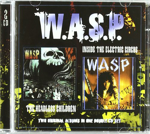 W.A.S.P. / WASP The Headless Children/Inside The Electric Circus