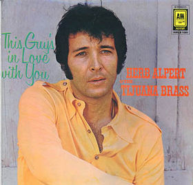 Alpert Herb & The Tijuana Brass This Guys In Love With You