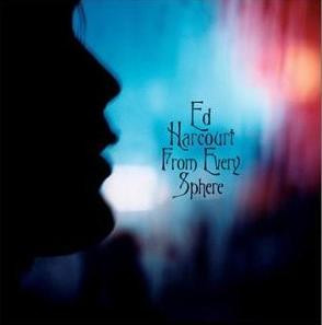 Ed Harcourt From Every Sphere CD