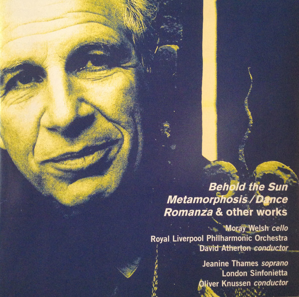 Goehr - Moray Welsh, Royal Liverpool Philharmonic Orchestra, David Atherton, Jeanine Thames, London Sinfonietta, Oliver Knussen Behold The Sun, Metamorphosis / Dance, Romanza and Other Works Vinyl