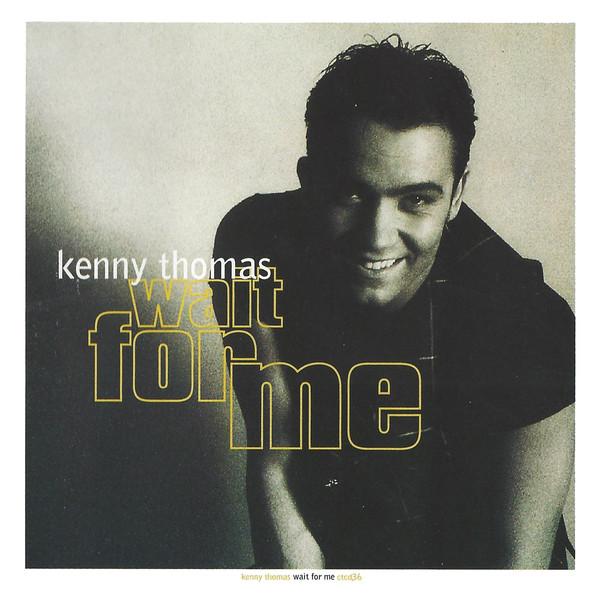 Thomas, Kenny Wait For Me
