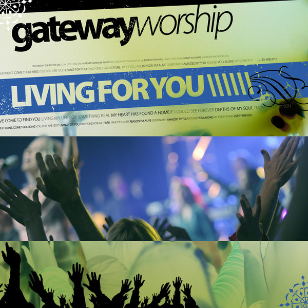 Gateway Worship Living For You CD