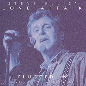 Steve Ellis' Love Affair Plugged in: Live at the Cavendish