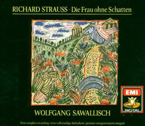 Strauss - Wolfgang Sawallisch, Tölzer Knabenchor, Symphonie-Orchester Des Bayerischen Rundfunks, Chor Des Bayerischen Rundfunks Die Frau Ohne Schatten