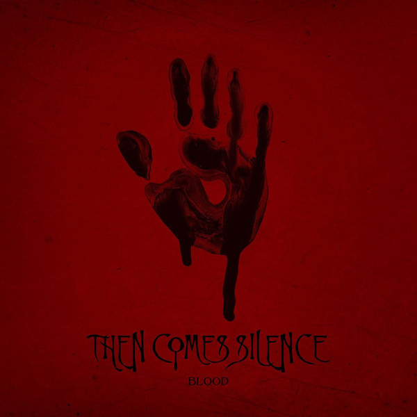 Then Comes Silence Blood CD