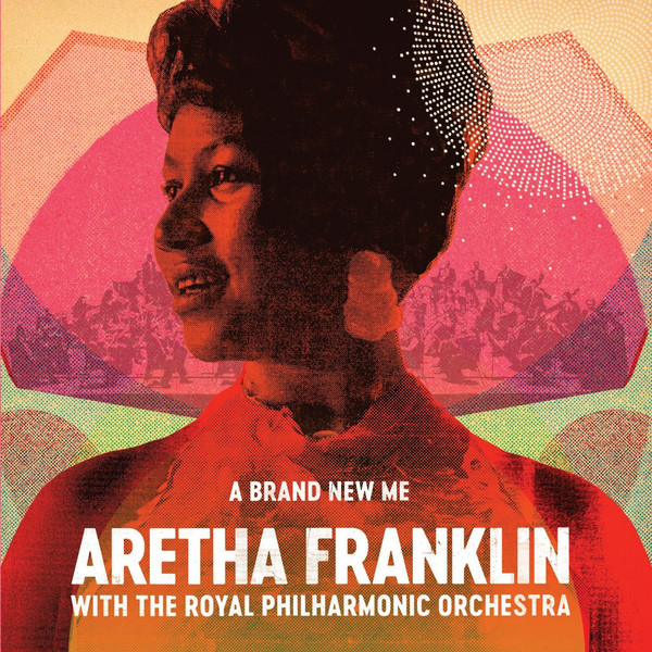 Aretha Franklin A Brand New Me Aretha Franklin With The Royal Philarmonic Orchestra