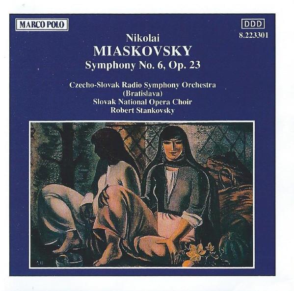 Miaskovsky - Czecho-Slovak Radio Symphony Orchestra, Slovak National Opera Choir, Robert Stankovsky Symphony No. 6, Op. 23