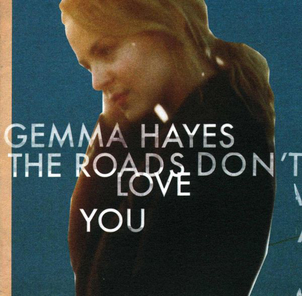 Hayes, Gemma The Roads Don't Love You CD