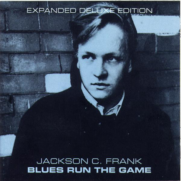 Frank, Jackson C. Blues Run The Game