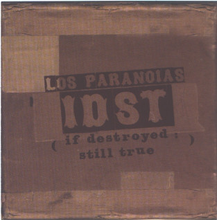 Los Paranoias If Destroyed Still True