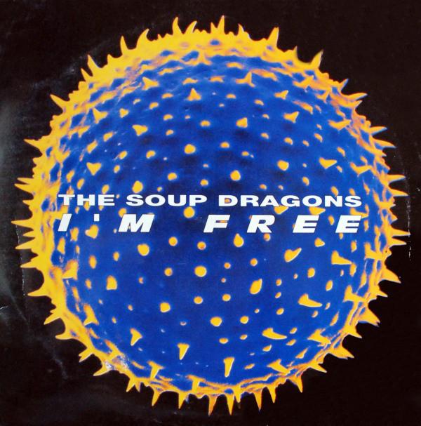 Soup Dragons I'm Free Vinyl