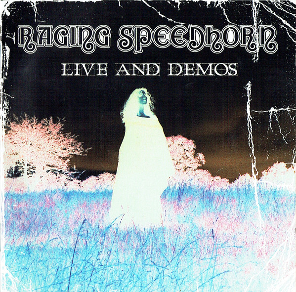 Raging Speedhorn Live And Demos CD