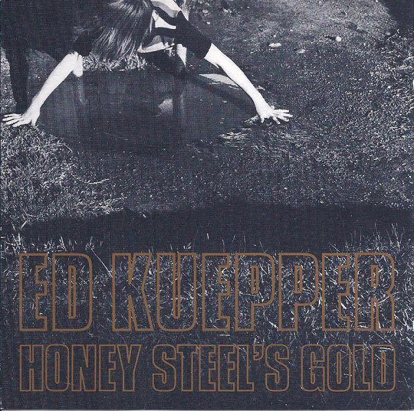 Kuepper, Ed Honey Steel's Gold