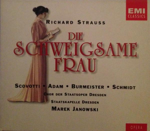 Strauss - Scovotti, Adam, Burmeister, Schmidt, Chor der Staatsoper Dresden, Staatskapelle Dresden, Marek Janowski Die Schweigsame Frau