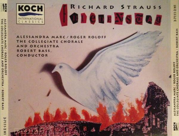 Strauss - Alessandra Marc, Roger Roloff, The Collegiate Chorale and Collegiate Chorale Orchestra, Robert Bass Friedenstag
