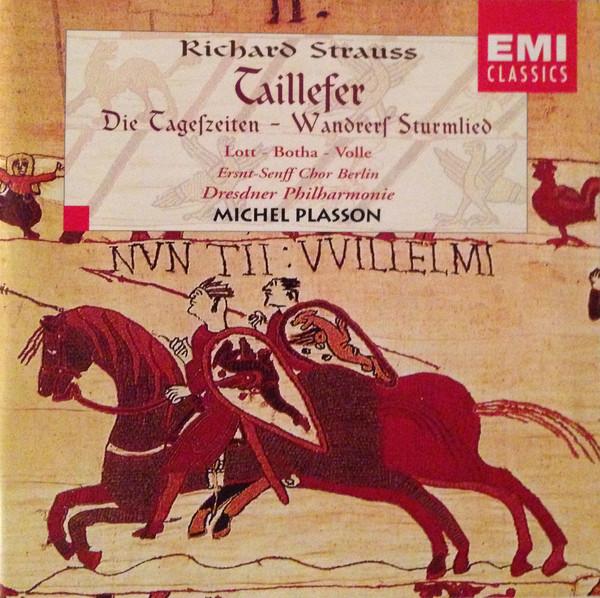 Strauss - Lott, Botha, Volle, Ersnt-Senff Chor Berlin, Dresdner Philharmonie, Michel Plasson Taillefer / Die Tageszeiten / Wandrers Sturmlied