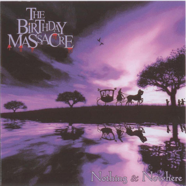 Birthday Massacre (The) Nothing & Nowhere