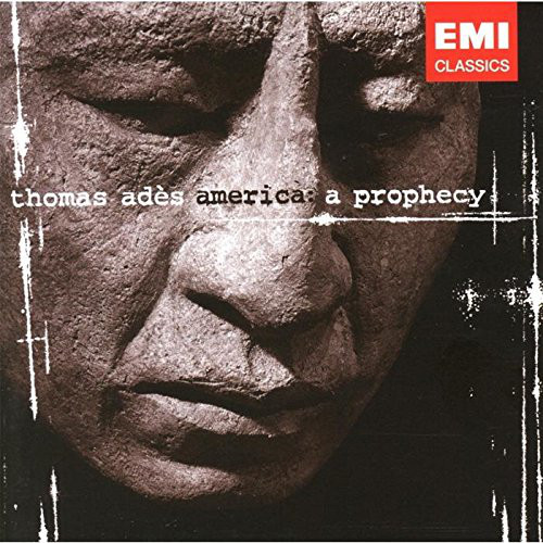 Ades, Thomas America: A Prophecy