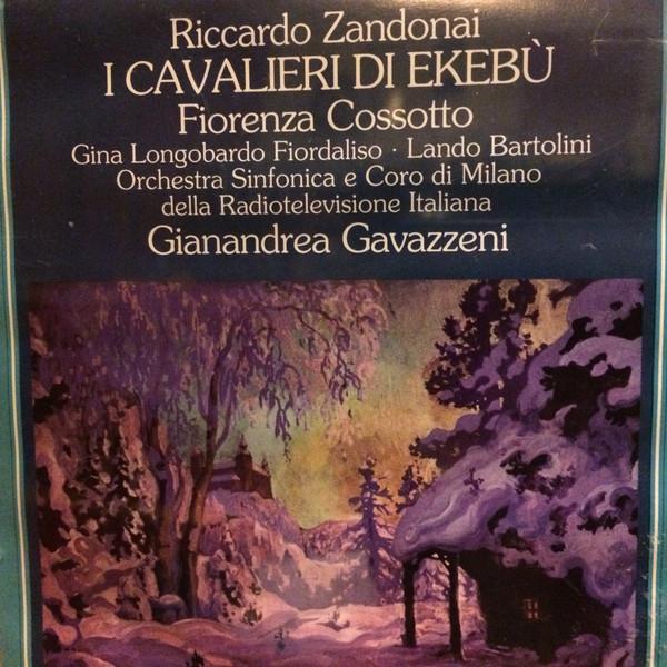 Zandonai - Fiorenza Cossotto, Gianandrea Gavazzeni I Cavalieri Di Ekebù